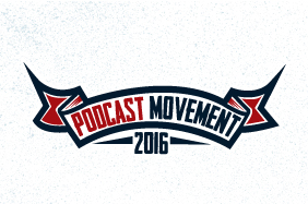 Podcast Movement 2016